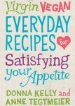 Virgin Vegan Everyday Recipes for Satisfying Your Appetite