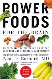 Power Foods For The Brain by Dr. Neal Barnard
