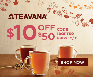"http://click.linksynergy.com/fs-bin/click?id=9IDTvXNwk9A&offerid=303268.143&type=4&subid=0""><IMG alt=""Fall into new fall tea flavors and SAVE $10 off orders of $50 or more with code 10OFF50 at Teavana.com! (Valid 10/01 – 10/31)"" border=""0"" src=""http://www.opmpros.com/host/teavana/images/banners/promo2_300x250.jpg""></a><IMG border=""0"" width=""1"" height=""1"" src=""http://ad.linksynergy.com/fs-bin/show?id=9IDTvXNwk9A&bids=303268.143&type=4&subid=0"">"
