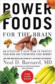 Power Foods for the Brain: An Effective Three Step Plan to Protect Your Mind and Strengthen Your Memory by Dr.Neal Barnard