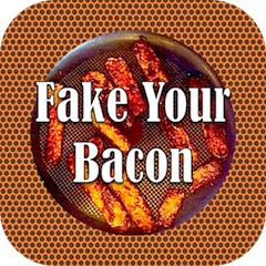 fake your bacon